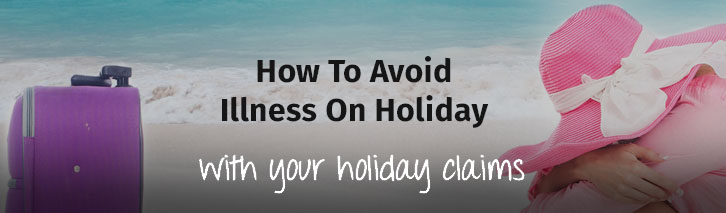 How to avoid illness on holiday