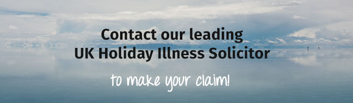 Contact our leading UK Holiday Illness Solicitor to make a claim