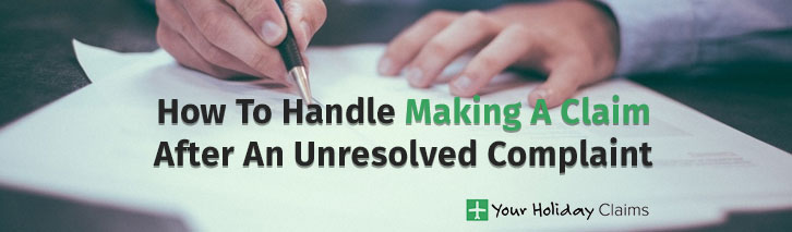 How to handle making a claim after an unresolved complaint