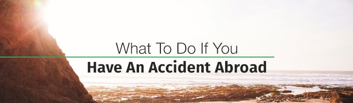 What to do if you suffer an accident abroad