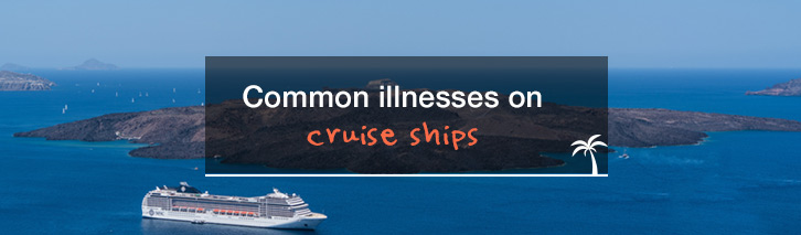 Common illnesses on cruise ships