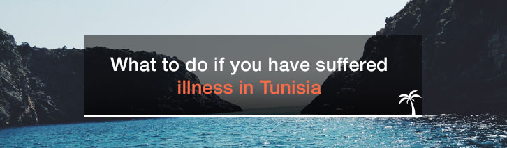 What to do if you have suffered illness in Tunisia
