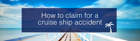 How to claim for a cruise ship accident