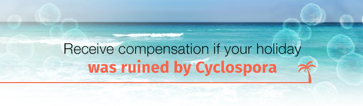 Receive compensation if your holiday was ruined by Cyclospora