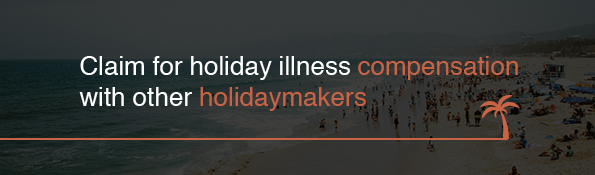 Claim for holiday illness compensation with other holidaymakers