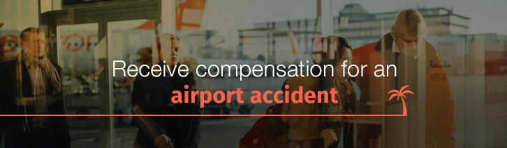 Receive compensation for an airport accident
