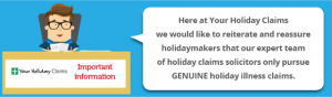 We only pursue genuine holiday illness claims