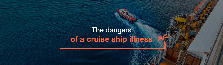 Dangers of a cruise ship illness