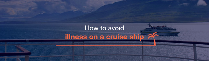 How to avoid illness on a cruise ship